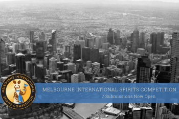 Photo for: Only Few Days Left To Enter In 2018 Melbourne International Spirits Competition.